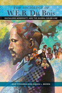 Sociologia de Du Bois, Modernidade Racializada e Agência