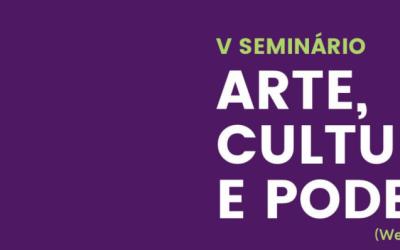 """Comitê de Pesquisa Memória e Sociedade abre inscrições para o """"V Seminário Arte, Cultura e Poder"""""""
